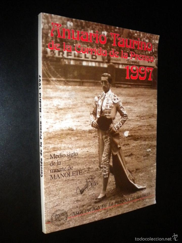 ANUARIO TAURINO DE LA CORRIDA DE LA PRENSA 1997 / ASOCIACION DE LA PRENSA DE MADRID (Coleccionismo - Tauromaquia)