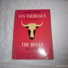 Tauromaquia: LES TAUREAUX(FETE ESPAGNOLE).-THE BULLS(SPANISH FIESTA).JACQUES LEONARD.EDITORIAL BARNA. Lote 56991667