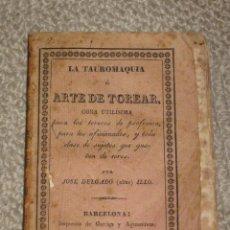 Tauromaquia: LA TAUROMAQUIA O EL ARTE DE TOREAR, JOSÉ DELGADO, PEPE ILLO, BARCELONA 1834. Lote 57009984