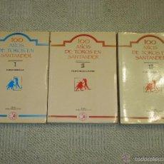 Tauromaquia: 100 AÑOS DE TOROS EN SANTANDER, TRES TOMOS, 1990, PABLO MORILLAS Y FELIPE FRAGUA. Lote 57037411