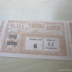 Tauromaquia: ANTIGUA ENTRADA PLAZA DE TOROS DE MADRID CORRIDA NOCTURNA. Lote 57122582