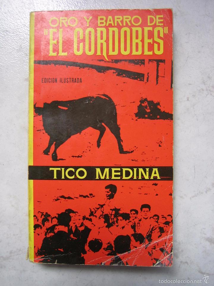 LIBRO TAURINO ORO Y BARRO D EL CORDOBÉS POR TICO MEDINA 1964 (Coleccionismo - Tauromaquia)