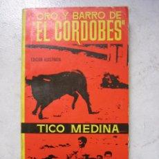 Tauromaquia: LIBRO TAURINO ORO Y BARRO D EL CORDOBÉS POR TICO MEDINA 1964. Lote 57496146