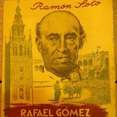 Tauromaquia: ANTIGUO LIBRO RAFAEL GOMEZ EL GALLO - 50 AÑOS DE ALTERNATIVA - RAMON SOTO. Lote 57523401