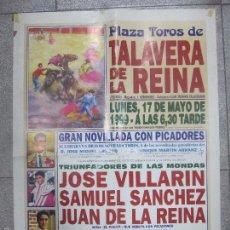 Tauromaquia: CARTEL DE TOROS. PLAZA DE TOROS TALAVERA DE LA REINA. 1999. JOSE VILLARIN. SAMUEL SANCHEZ. 70X50CM. Lote 57638307