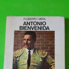 Tauromaquia: ANTONIO BIENVENIDA POR FILIBERTO MIRA HOMENAJE A LA FIESTA NACIONAL SAN ISIDRO 1977. Lote 57952895