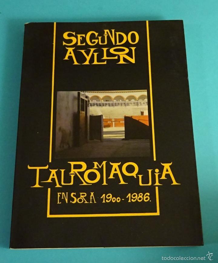 TAUROMAQUIA EN SORIA 1900 - 1986. SEGUNDO AYLLON RUBIO (Coleccionismo - Tauromaquia)