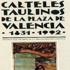 Tauromaquia: CARTELES TAURINOS DE LA PLAZA DE VALENCIA 1831- 1992. Lote 246207125
