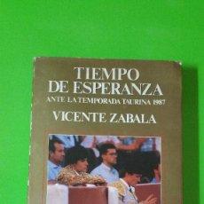 Tauromaquia: TIEMPO DE ESPERANZA ANTE LA TEMPORADA TAURINA DE 1987 POR VICENTE ZABALA. Lote 59467685