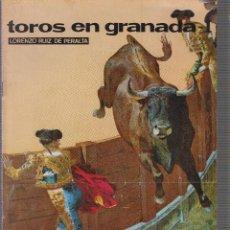 Tauromaquia: TOROS EN GRANADA.LORENZO RUIZ DE PERALTA.1971 . Lote 61072603