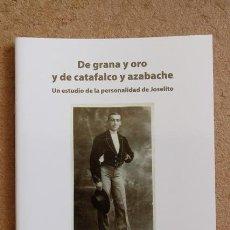 Tauromaquia: DE GRANA Y ORO Y DE CATAFALCO Y AZABACHE. UN ESTUDIO DE LA PERSONALIDAD DE JOSELITO.. Lote 61395363