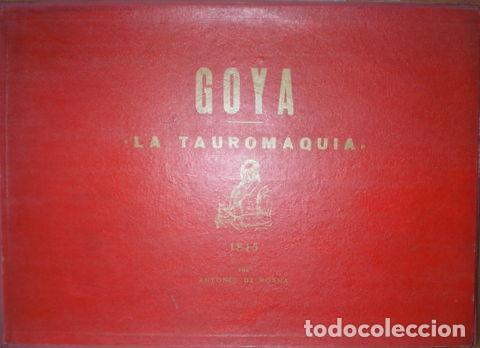 Tauromaquia: GOYA Y LUCIENTES, Francisco de: LA TAUROMAQUIA. Por Antonio de Horna López. Con 40 láminas - Foto 2 - 61993840