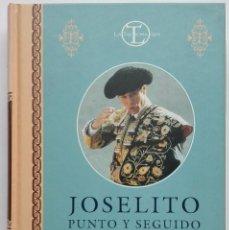 Tauromaquia: LIBRO: JOSELITO, PUNTO Y SEGUIDO. JOAQUIN J. GORDILLO. 1999. Lote 111819547