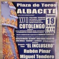 Tauromaquia: CARTEL TOROS ALBACETE COTOLENGO PRIMERA Y ÚNICA VEZ ACTUACIÓN DE INCLUSERO EN SU TIERRA. Lote 67466469