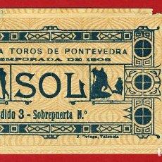 Tauromaquia: ANTIGUA ENTRADA TOROS, PLAZA DE PONTEVEDRA , 1908 ,ORIGINAL , ET 2508. Lote 68866725