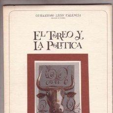 Tauromaquia: LEON VALENCIA, GUILLERMO: EL TOREO Y LA POLITICA. 1969. Lote 68872273