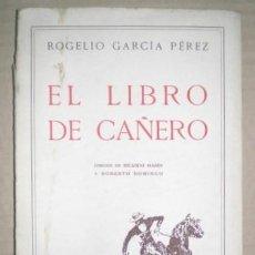 Tauromaquia: GARCIA PEREZ, ROGELIO: EL LIBRO DE CAÑERO. DIBUJOS DE RICARDO MARÍN Y ROBERTO DOMINGO. Lote 68998985