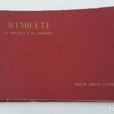 Tauromaquia: ALBUM DE MANOLETE EL ARTISTA Y EL HOMBRE - MARTIN SANTOS YUBERO - DEDICATORIA DE FAMILIAR. Lote 69072193