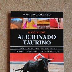 Tauromaquia: MANUAL DEL AFICIONADO TAURINO. GONZÁLEZ VIÑAS (FERNANDO) CÓRDOBA, ALMUZARA, 2016.. Lote 69989997