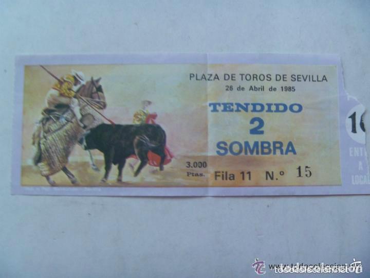 ENTRADA PLAZA DE TOROS DE SEVILLA , 1985 . TENDIDO SOMBRA. (Coleccionismo - Tauromaquia)