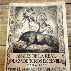Tauromaquia: ANALES DE LA PLAZA DE TOROS DE SEVILLA,1730-1835. MARQUÉS DE TABLANTES,1ª EDICION, 1917. Lote 72215191