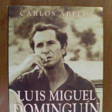 Tauromaquia: LUIS MIGUEL DOMINGUÍN / CARLOS ABELLA / PRÓLOGO DE JORGE SEMPRÚN / 1995. Lote 72274903