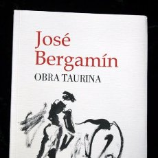 Tauromaquia: OBRA TAURINA - JOSE BERGAMIN - ISBN: 9788400086572. Lote 72716987