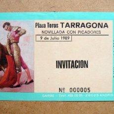 Tauromaquia: TICKET, ENTRADA INVITACION PLAZA TOROS TARRAGONA 1989. Lote 72767295