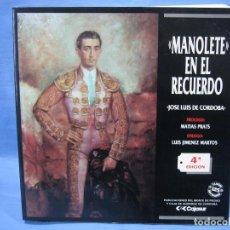 Tauromaquia: LIBRO MANOLETE EN EL RECUERDO POR JOSÉ LUIS DE CÓRDOBA 1990. Lote 73503467