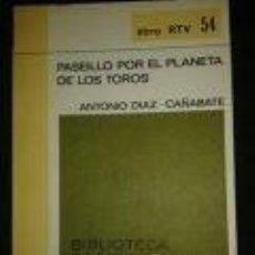 Tauromaquia: PASEILLO POR EL PLANETA DE LOS TOROS ANTONIO DIAZ - CAÑABATE- NOVELA, SOBRE TEMAS TAURINOS. Lote 73680359