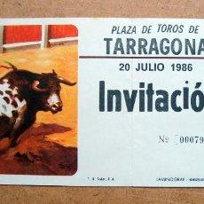 Tauromaquia: TICKET, ENTRADA INVITACION PLAZA TOROS TARRAGONA 1986. Lote 73822091