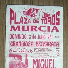 Tauromaquia: PEQUEÑO POSTER CARTEL PLAZA TOROS MURCIA 1994 - GRANDIOSA BECERRADA PARA MIGUEL ZARAGOZA. Lote 73822799