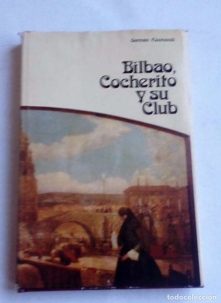 BILBAO, COCHERITO Y SU CLUB. APUNTES PARA 75 AÑOS DE HISTORIA GERMÁN AZURMENDI (Coleccionismo - Tauromaquia)