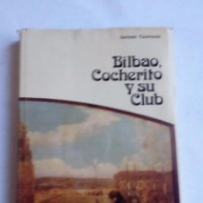 Tauromaquia: BILBAO, COCHERITO Y SU CLUB. APUNTES PARA 75 AÑOS DE HISTORIA GERMÁN AZURMENDI . Lote 76862027