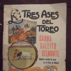 Tauromaquia: LIBRITO CONMEMORATIVO - LOS TRES ASES DEL TOREO - GALLITO , GAONA , BELMONTE - EDIT MIGUEL 1921 . Lote 76904119
