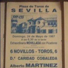 Tauromaquia: CARTEL. SEVILLA. ALBERTO MARTÍNEZ. MANOLO CORONA. J.PEDRO GALÁN. GANADERÍA. C. COBALEDA. 1987. Lote 77389453