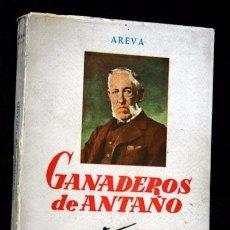 Tauromaquia: GANADEROS DE ANTAÑO - AREVA - 1959 -- TAUROMAQUIA - TOROS - . Lote 77818597