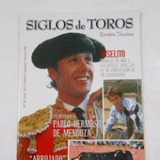 Tauromaquia: SIGLOS DE TOROS. REVISTA TAURINA. Nº 10. JUNIO 2011. PABLO HERMOSO DE MENDOZA. JOSELITO. TDKR32 . Lote 77910753