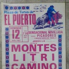 Tauromaquia: CARTEL DE PLAZA DE TOROS EL PUERTO. 1987. MONTES, LITRI, RAFI CAMINO. GANADERIA JANDILLA. 64X44CM. Lote 77985013