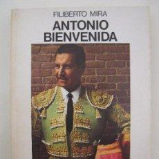 Tauromaquia: ANTONIO BIENVENIDA - HISTORIA DE UN TORERO - FILIBERTO MIRA - SEIX BARRAL - AÑO 1977.. Lote 78114809