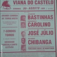 Tauromaquia: CARTEL DE TOROS. VIANA DO CASTELO. J. BASTINHAS. F. CAROLINO. R. CHIBANGA. GAN. Sº ESTEVAO. 1989. Lote 179551642