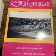 Tauromaquia: LOS TOROS EN VALVERDE DEL CAMINO ,JOSE SANCHEZ BORRERO Y J.A.ROMERO DOMINGUEZ, DEDICADO. Lote 80086505