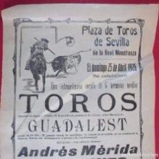 Tauromaquia: CARTEL TOROS UNA SOLA TINTA , PLAZA DE MAESTRANZA, SEVILLA - RAYITO - 25 ABRIL 1926 - TP361. Lote 85500136