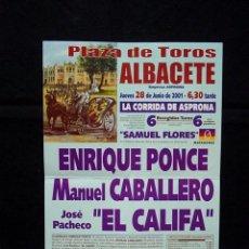 Tauromaquia: CARTEL PLAZA TOROS ALBACETE-PONCE-CABALLERO-PACHECO CALIFA-G: FLORES-AÑO 2001. Lote 86912152