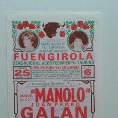 Tauromaquia: CARTEL PLAZA TOROS DE FUENGIROLA AÑO 1984 MANUEL DIAZ MANOLO JUAN PEDRO GALAN FIRMA AUTOGRAFIADOS. Lote 89480512