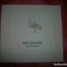 Tauromaquia: JOSÉ CABALLERO - TAUROMAQUIAS - CATÁLOGO EXPOSICIÓN. Lote 90364468