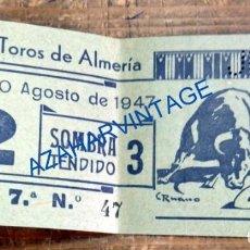 Tauromaquia: ALMERIA, 30 DE AGOSTO DE 1947, ENTRADA CORRIDA DE TOROS, CARTEL EL ANDALUZ, DOMINGUIN Y ROVIRA, RARA. Lote 91708375