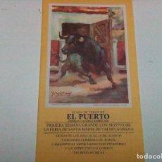 Tauromaquia: DÍPTICO DE LA FERIA DE SANTA MARÍA DE VALDELAGRANA , PLAZA DE TOROS DEL PUERTO. Lote 93305700
