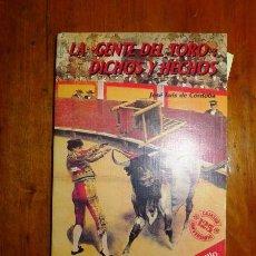 Tauromaquia: CÓRDOBA, JOSÉ LUÍS DE. LA 'GENTE DEL TORO' : DICHOS Y HECHOS. Lote 98185659