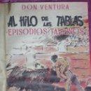 Tauromaquia: AL HILO DE LAS TABLAS .-DON VENTURA 1948 EPISODIOS TAURINO . Lote 99124739